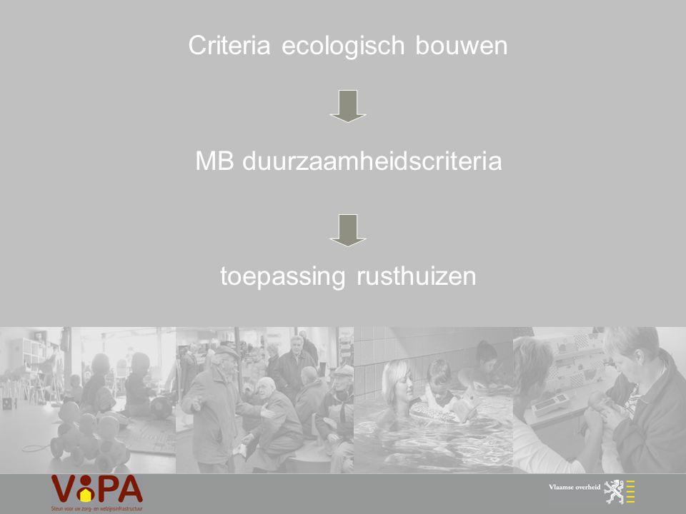 33 Criteria ecologisch bouwen MB duurzaamheidscriteria toepassing rusthuizen