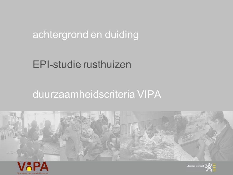 29 duurzaamheidscriteria VIPA 4.1 geïntegreerde ontwerp eis > integrale benadering bouwproces : functioneel programma comfort- eisen legionella leefbaarheid energie- prestatie brandveiligheid vergunning stedenbouw technische normen erkennings- normen financiering > samenwerkend team specialisten > referentiedocument gedurende proces noodzakelijk veiligheids- coördinatie milieuwetgeving