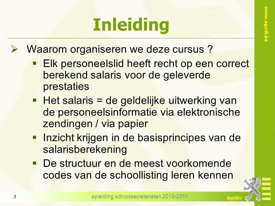 www.agodi.be AgODi opleiding schoolsecretariaten 2010-2011 3 Inleiding  Waarom organiseren we deze cursus .
