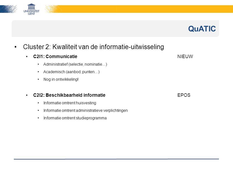 Cluster 2: Kwaliteit van de informatie-uitwisseling C2I1: CommunicatieNIEUW Administratief (selectie, nominatie…) Academisch (aanbod, punten…) Nog in ontwikkeling.