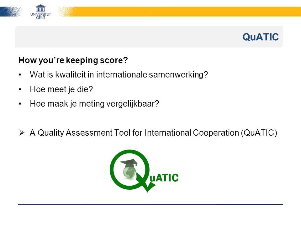 QuATIC How you're keeping score. Wat is kwaliteit in internationale samenwerking.