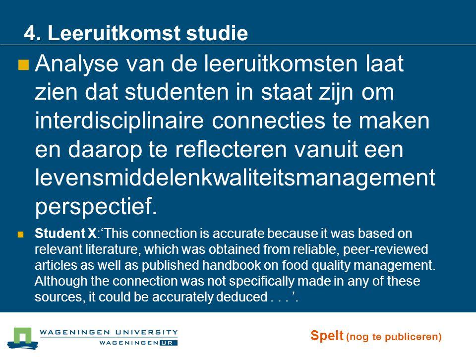 4. Leeruitkomst studie Analyse van de leeruitkomsten laat zien dat studenten in staat zijn om interdisciplinaire connecties te maken en daarop te refl