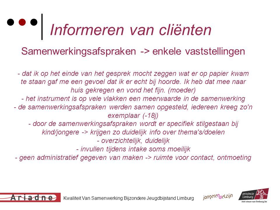 Kwaliteit Van Samenwerking Bijzondere Jeugdbijstand Limburg Informeren van cliënten Samenwerkingsafspraken -> enkele vaststellingen - dat ik op het ei