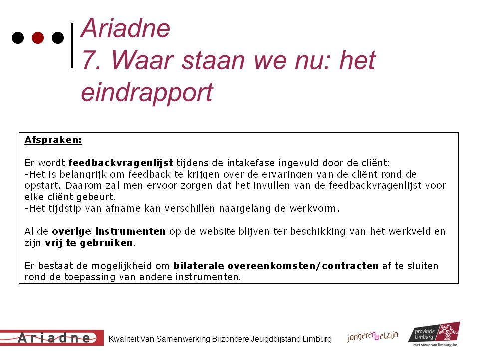 Kwaliteit Van Samenwerking Bijzondere Jeugdbijstand Limburg Ariadne 7. Waar staan we nu: het eindrapport