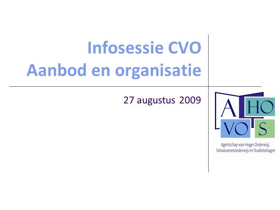 Infosessie CVO Aanbod en organisatie 27 augustus 2009