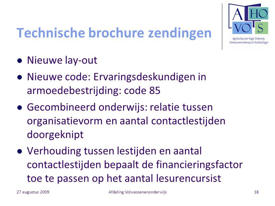 27 augustus 2009Afdeling Volwassenenonderwijs18 Technische brochure zendingen Nieuwe lay-out Nieuwe code: Ervaringsdeskundigen in armoedebestrijding: