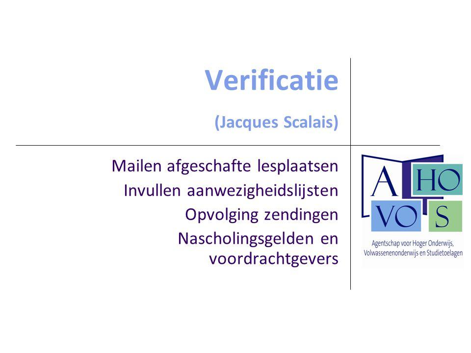 Verificatie (Jacques Scalais) Mailen afgeschafte lesplaatsen Invullen aanwezigheidslijsten Opvolging zendingen Nascholingsgelden en voordrachtgevers