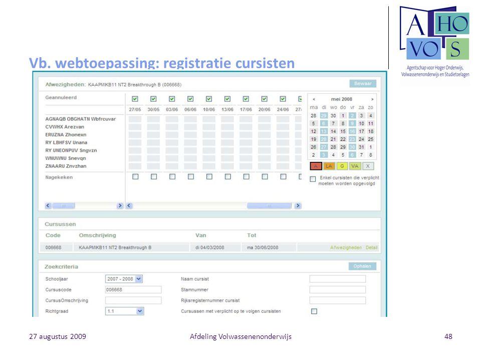 27 augustus 2009Afdeling Volwassenenonderwijs48 Vb. webtoepassing: registratie cursisten