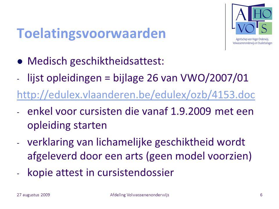 27 augustus 2009Afdeling Volwassenenonderwijs37 Aandachtspunten 1.