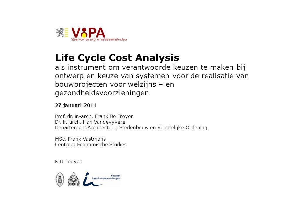 Life Cycle Cost Analysis als instrument om verantwoorde keuzen te maken bij ontwerp en keuze van systemen voor de realisatie van bouwprojecten voor we