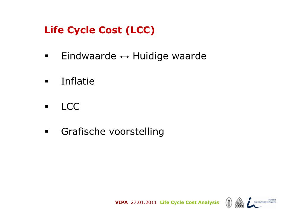  Eindwaarde ↔ Huidige waarde  Inflatie  LCC  Grafische voorstelling Life Cycle Cost (LCC)
