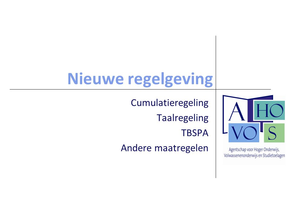 Nieuwe regelgeving Cumulatieregeling Taalregeling TBSPA Andere maatregelen