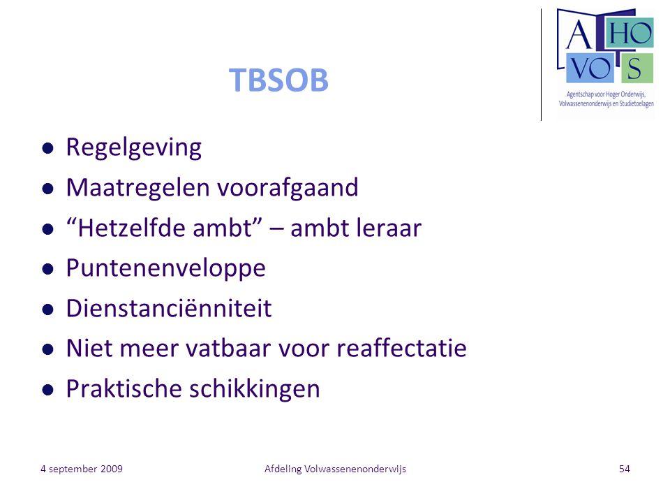 """4 september 2009Afdeling Volwassenenonderwijs54 TBSOB Regelgeving Maatregelen voorafgaand """"Hetzelfde ambt"""" – ambt leraar Puntenenveloppe Dienstanciënn"""