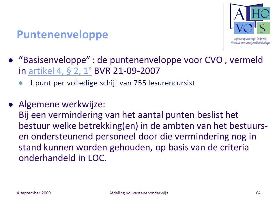 """4 september 2009Afdeling Volwassenenonderwijs64 Puntenenveloppe """"Basisenveloppe"""" : de puntenenveloppe voor CVO, vermeld in artikel 4, § 2, 1° BVR 21-0"""