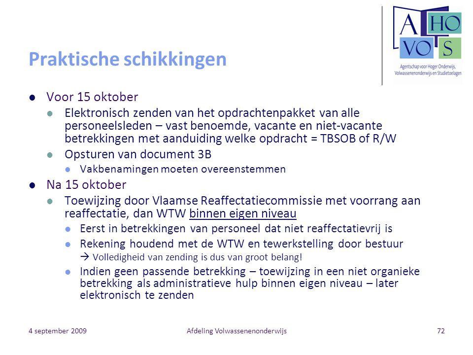 4 september 2009Afdeling Volwassenenonderwijs72 Praktische schikkingen Voor 15 oktober Elektronisch zenden van het opdrachtenpakket van alle personeel