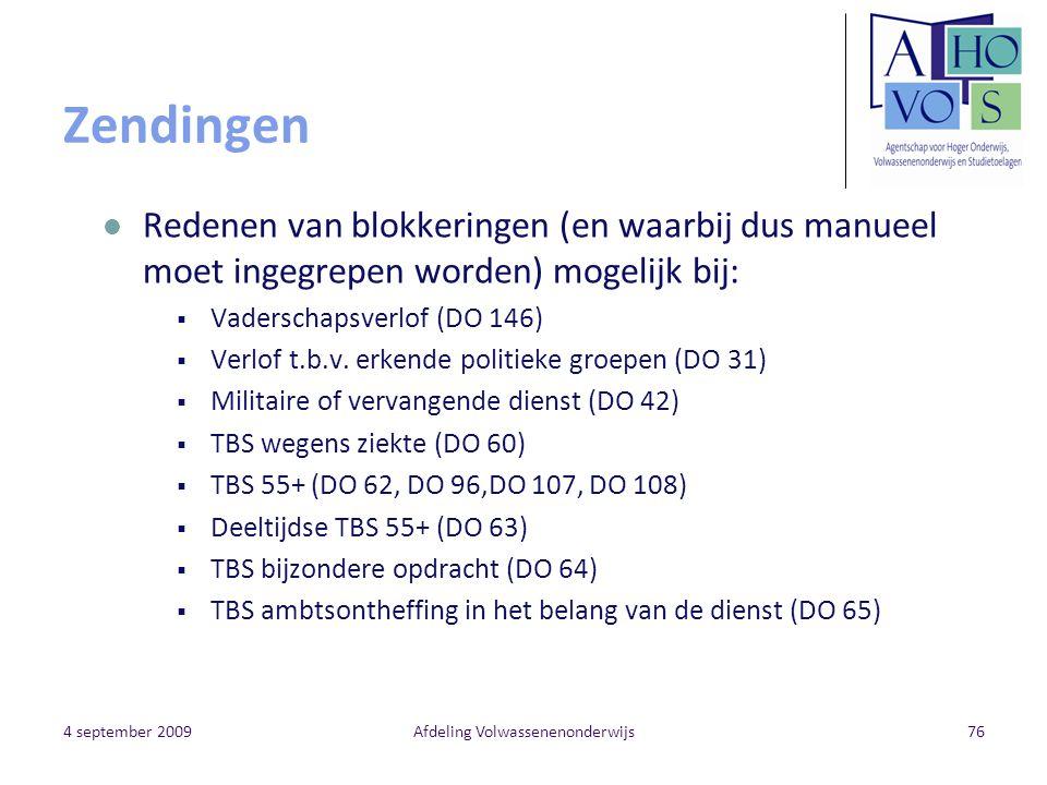 4 september 2009Afdeling Volwassenenonderwijs76 Zendingen Redenen van blokkeringen (en waarbij dus manueel moet ingegrepen worden) mogelijk bij:  Vad