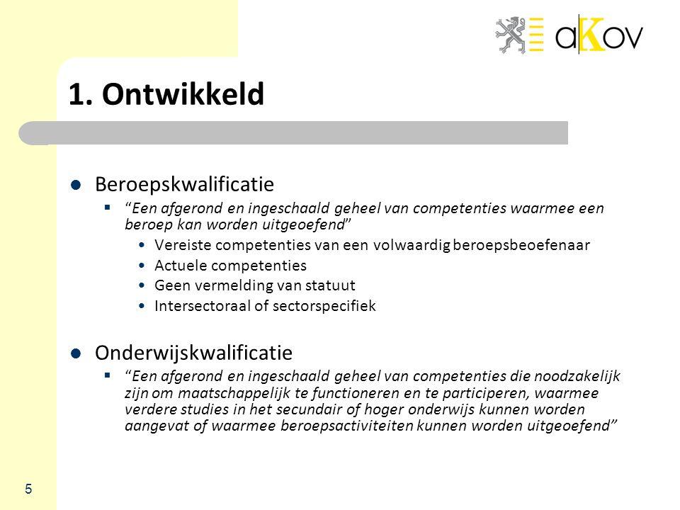 Meer informatie? http://www.ond.vlaanderen.be/kwalificatiestructuur/ Vragen? vks@vlaanderen.be 26