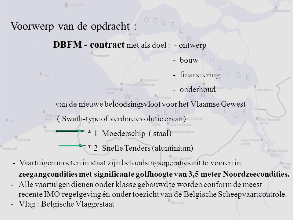 Voorwerp van de opdracht : DBFM - contract met als doel : - ontwerp - bouw - financiering - onderhoud van de nieuwe beloodsingsvloot voor het Vlaamse