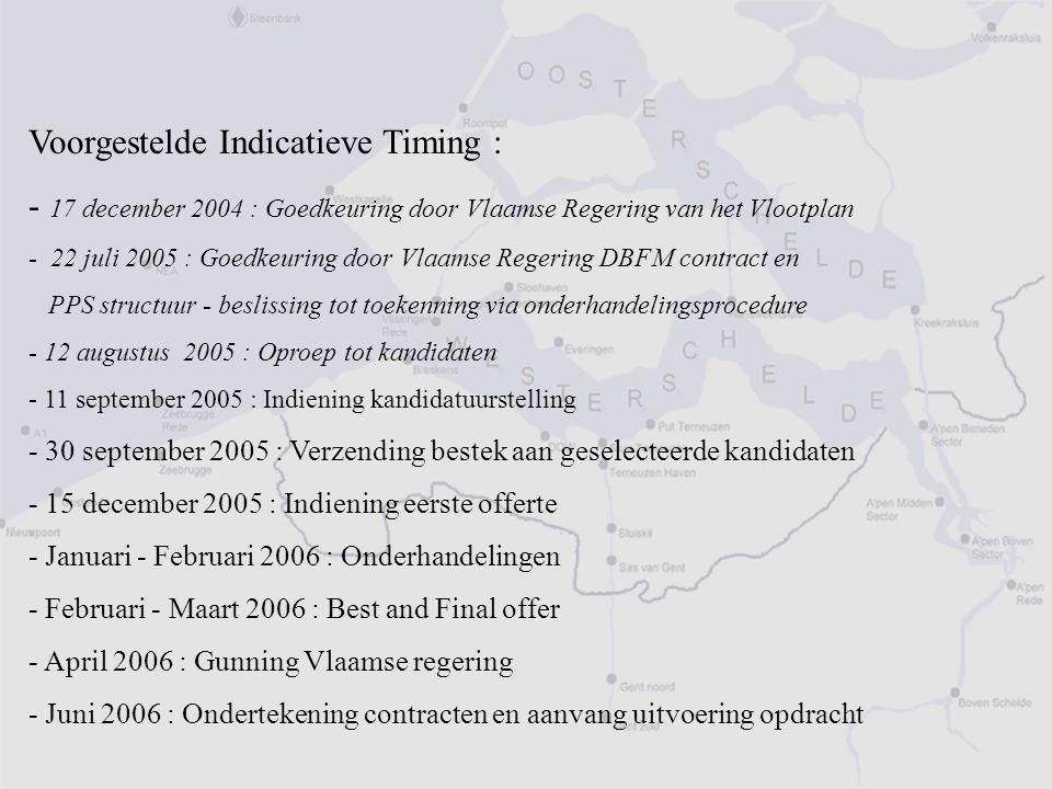 Voorgestelde Indicatieve Timing : - 17 december 2004 : Goedkeuring door Vlaamse Regering van het Vlootplan - 22 juli 2005 : Goedkeuring door Vlaamse R