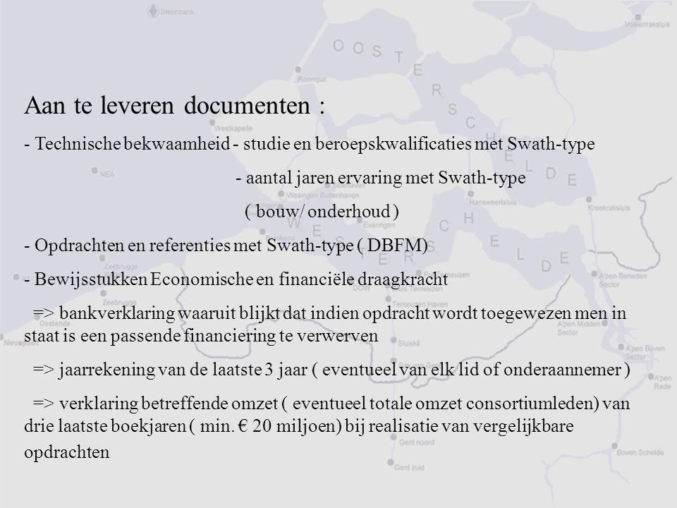 Aan te leveren documenten : - Technische bekwaamheid - studie en beroepskwalificaties met Swath-type - aantal jaren ervaring met Swath-type ( bouw/ on