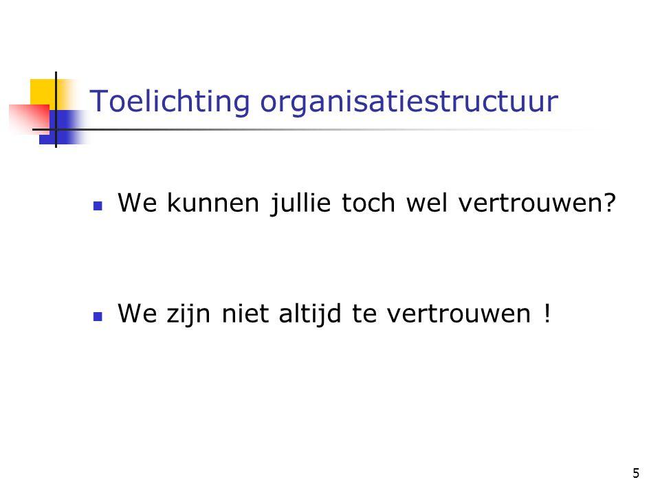 Toelichting organisatiestructuur We kunnen jullie toch wel vertrouwen.