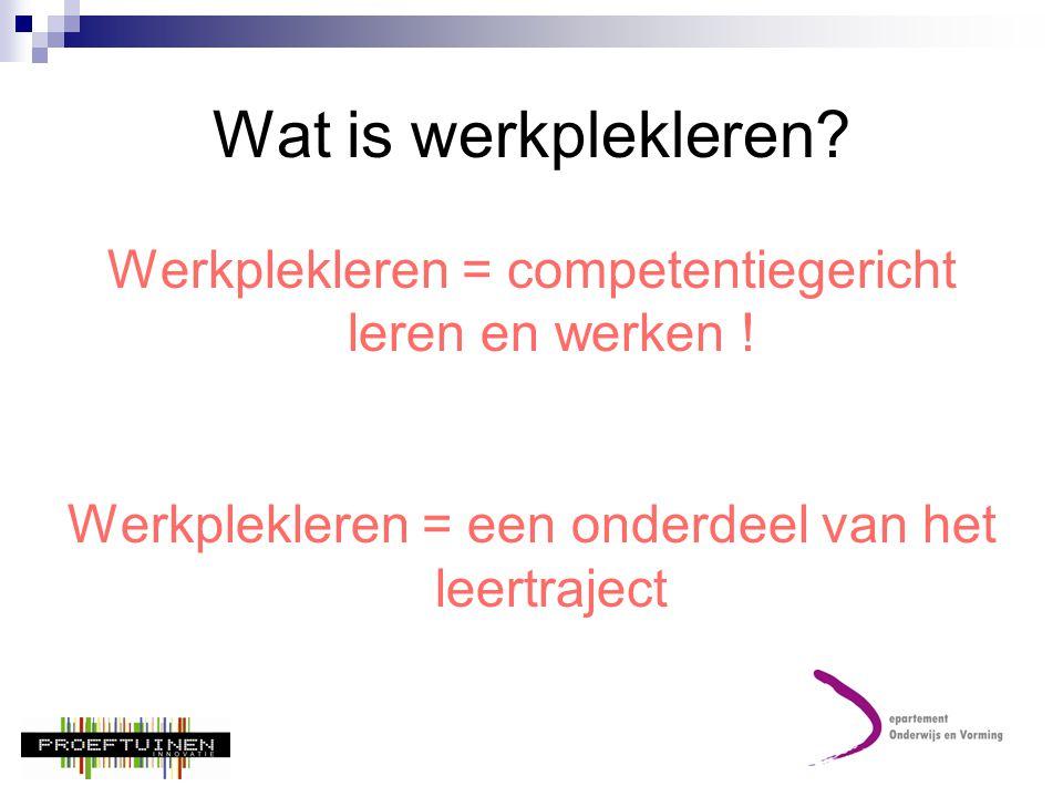 Wat is werkplekleren.Werkplekleren = competentiegericht leren en werken .