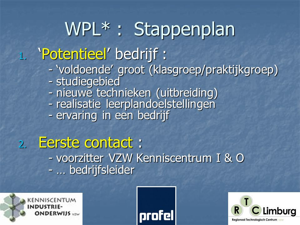 WPL* : Stappenplan 1.