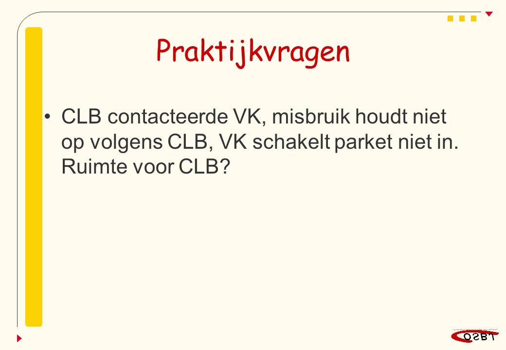 Praktijkvragen CLB contacteerde VK, misbruik houdt niet op volgens CLB, VK schakelt parket niet in. Ruimte voor CLB?