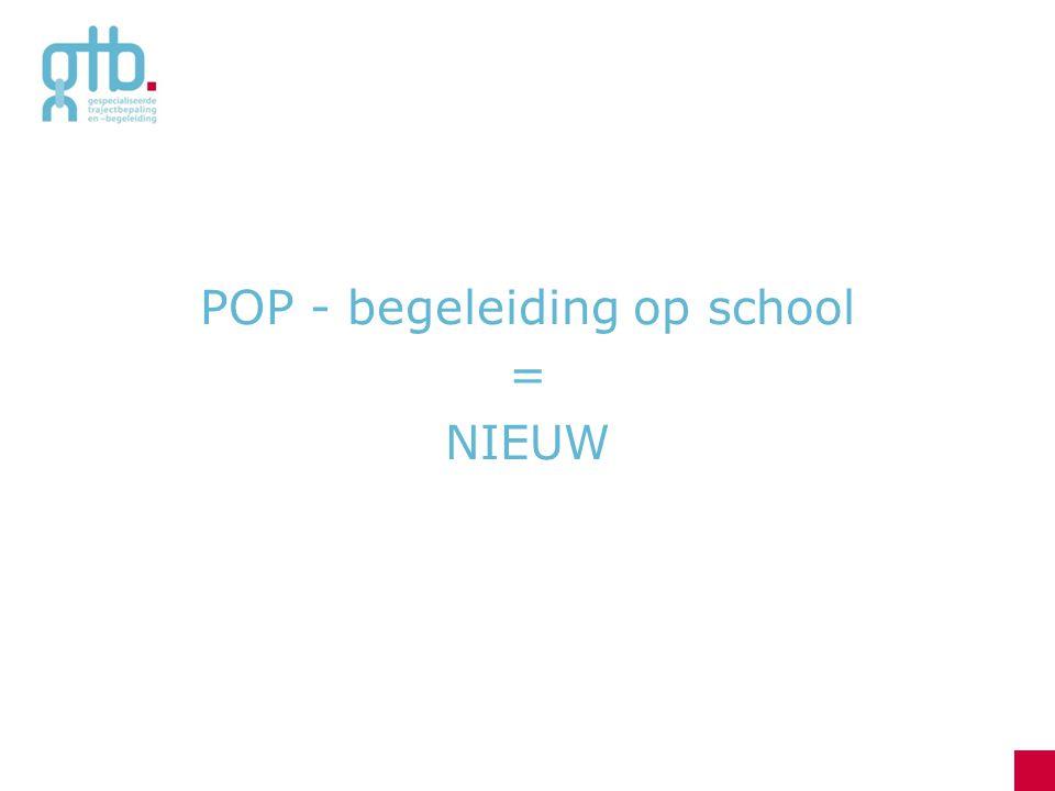 POP - begeleiding op school = NIEUW