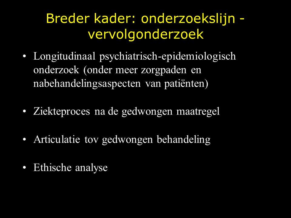 Breder kader: onderzoekslijn - vervolgonderzoek Longitudinaal psychiatrisch-epidemiologisch onderzoek (onder meer zorgpaden en nabehandelingsaspecten