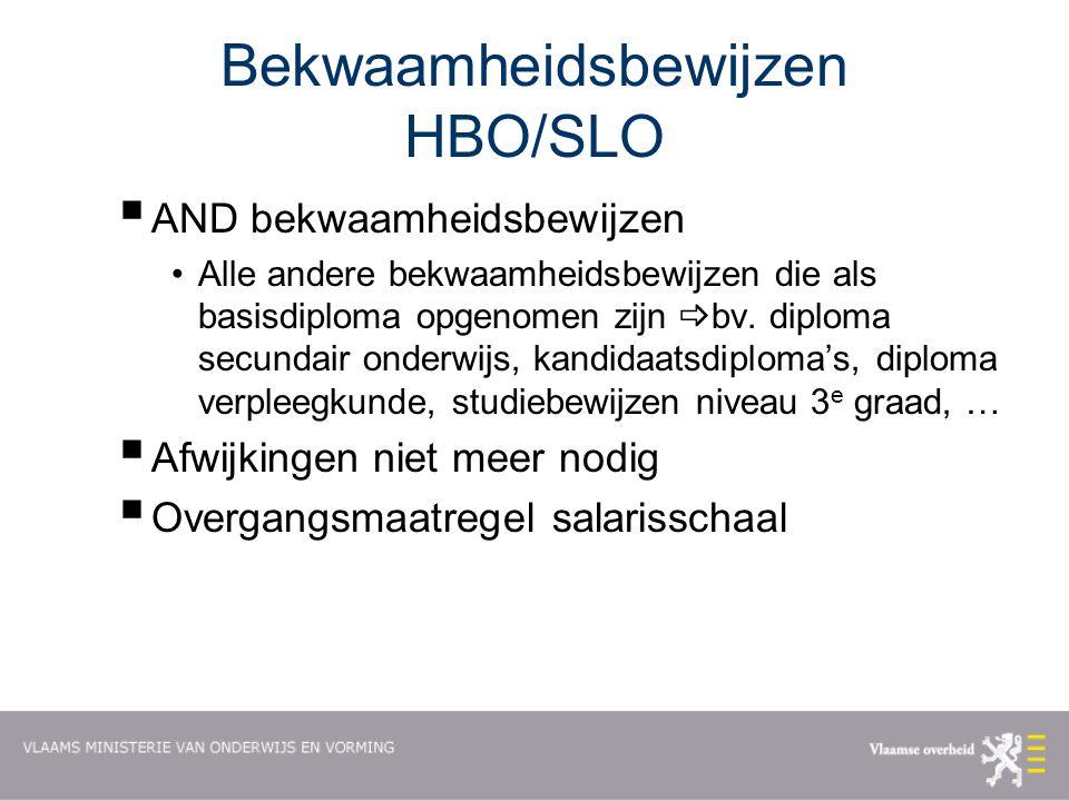 Bekwaamheidsbewijzen HBO/SLO  AND bekwaamheidsbewijzen Alle andere bekwaamheidsbewijzen die als basisdiploma opgenomen zijn  bv.