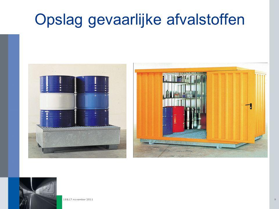 16&17 november 20119 Opslag gevaarlijke afvalstoffen