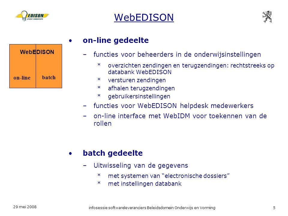 29 mei 2008 infosessie softwareleveranciers Beleidsdomein Onderwijs en Vorming16 WebIDM IDM –combinaties zijn mogelijk : *meerdere rollen voor één instelling *rol(len) voor meerdere instellingen