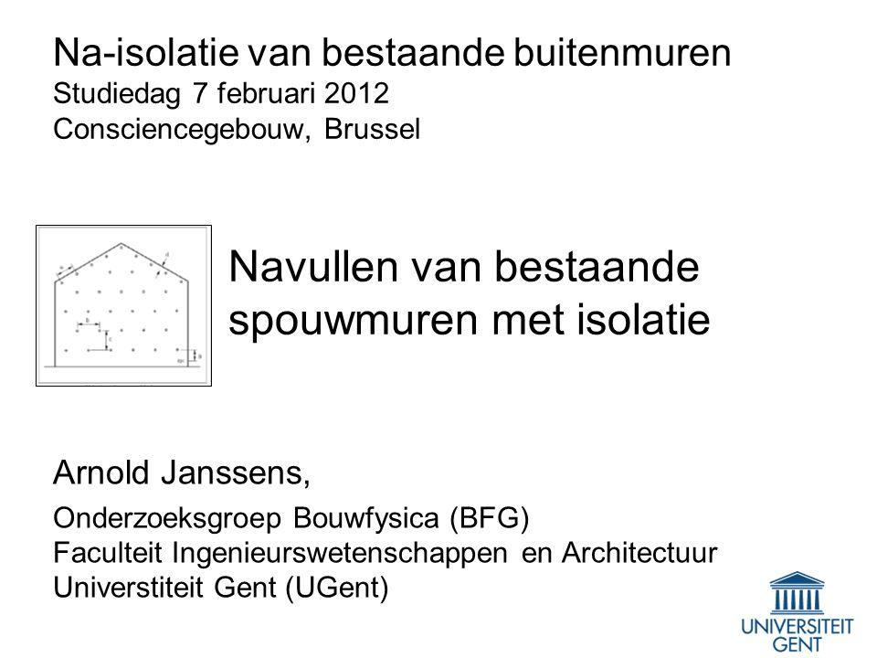 Koudebruggen en navulling Traditionele details met spouwsluitingen Koudebrug blijft, maar: –Warmer binnenoppervlak –Kleiner risico op schimmel & condensatie bij onveranderd binnenklimaat Luchtspouw Nagevulde spouw