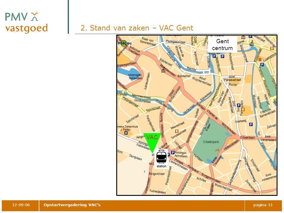 12-09-06Opstartvergadering VAC'spagina 11 2. Stand van zaken – VAC Gent Gent centrum VAC