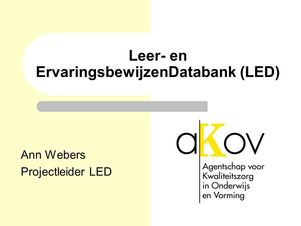 Leer- en ErvaringsbewijzenDatabank (LED) Ann Webers Projectleider LED