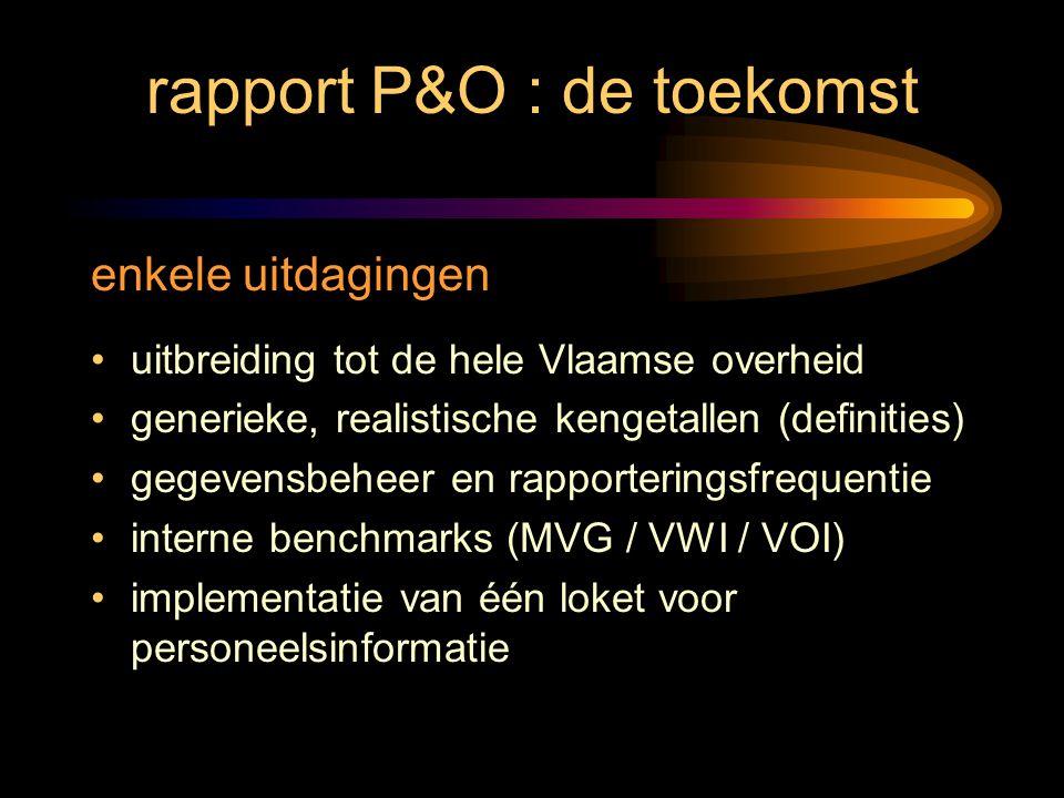 rapport P&O : de toekomst enkele uitdagingen uitbreiding tot de hele Vlaamse overheid generieke, realistische kengetallen (definities) gegevensbeheer