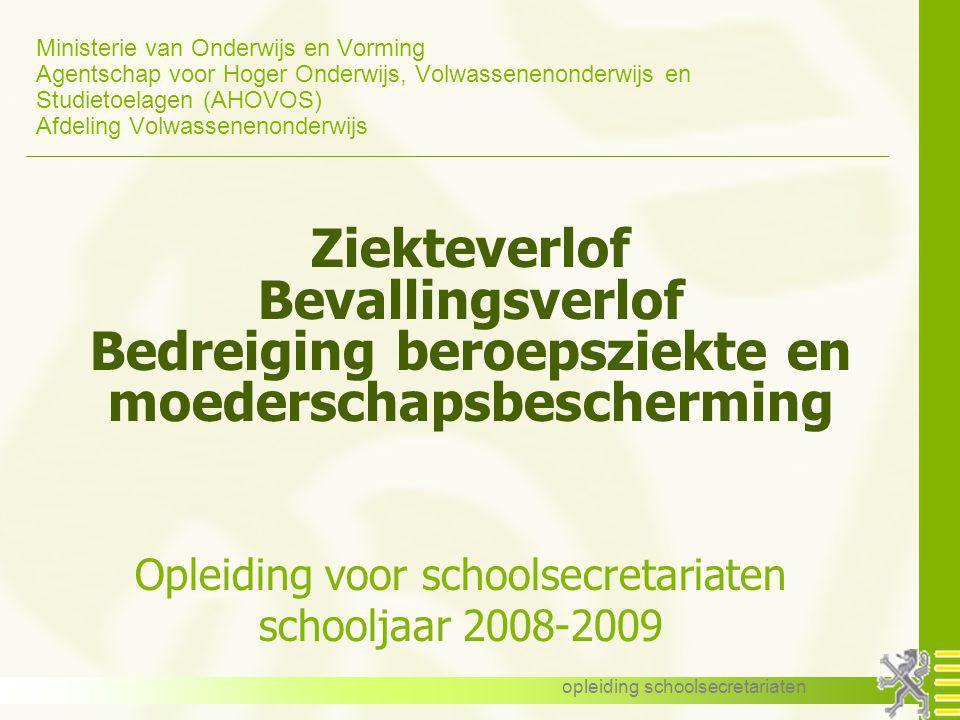 opleiding schoolsecretariaten Ministerie van Onderwijs en Vorming Agentschap voor Hoger Onderwijs, Volwassenenonderwijs en Studietoelagen (AHOVOS) Afd