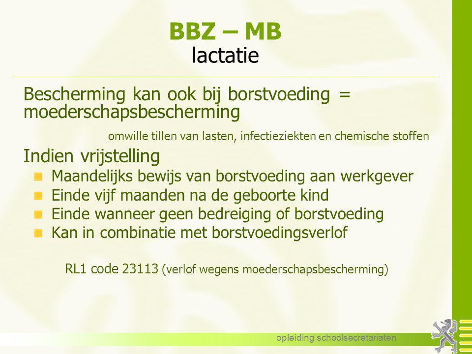 opleiding schoolsecretariaten BBZ – MB lactatie Bescherming kan ook bij borstvoeding = moederschapsbescherming omwille tillen van lasten, infectieziek