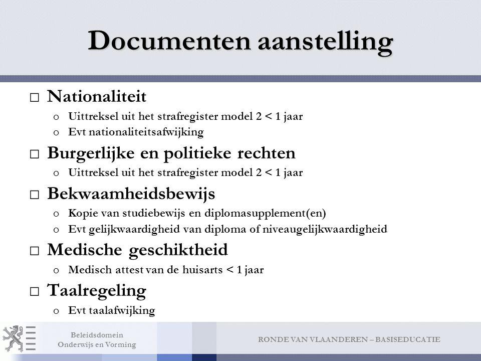 RONDE VAN VLAANDEREN – BASISEDUCATIE Beleidsdomein Onderwijs en Vorming Documenten aanstelling □Nationaliteit oUittreksel uit het strafregister model