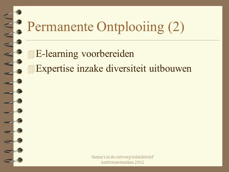 thema's in de ontwerp beleidsbrief Ambtenarenzaken 2002 Permanente Ontplooiing (2) 4 E-learning voorbereiden 4 Expertise inzake diversiteit uitbouwen