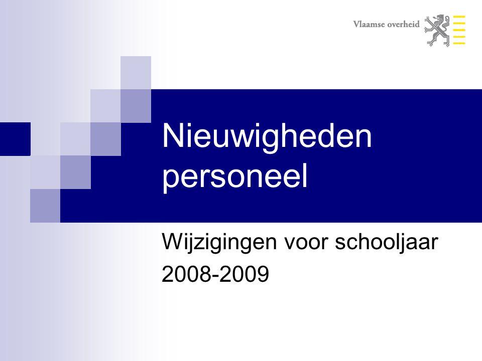 Nieuwigheden personeel Wijzigingen voor schooljaar 2008-2009