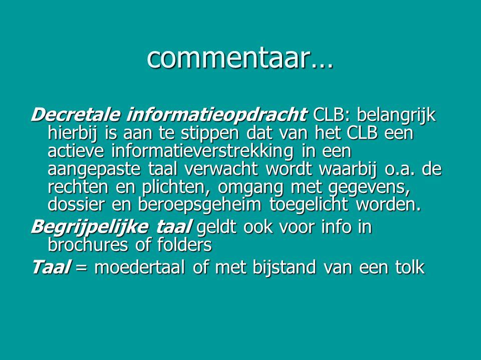 commentaar… Decretale informatieopdracht CLB: belangrijk hierbij is aan te stippen dat van het CLB een actieve informatieverstrekking in een aangepast
