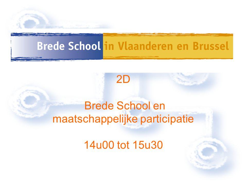 2D Brede School en maatschappelijke participatie 14u00 tot 15u30
