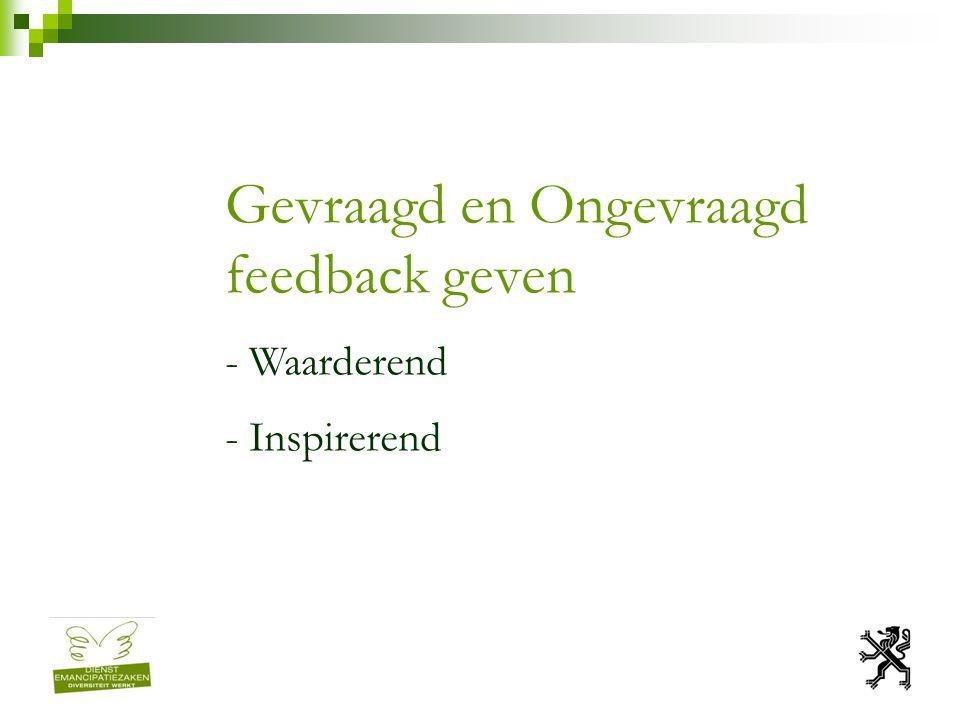 Gevraagd en Ongevraagd feedback geven - Waarderend - Inspirerend