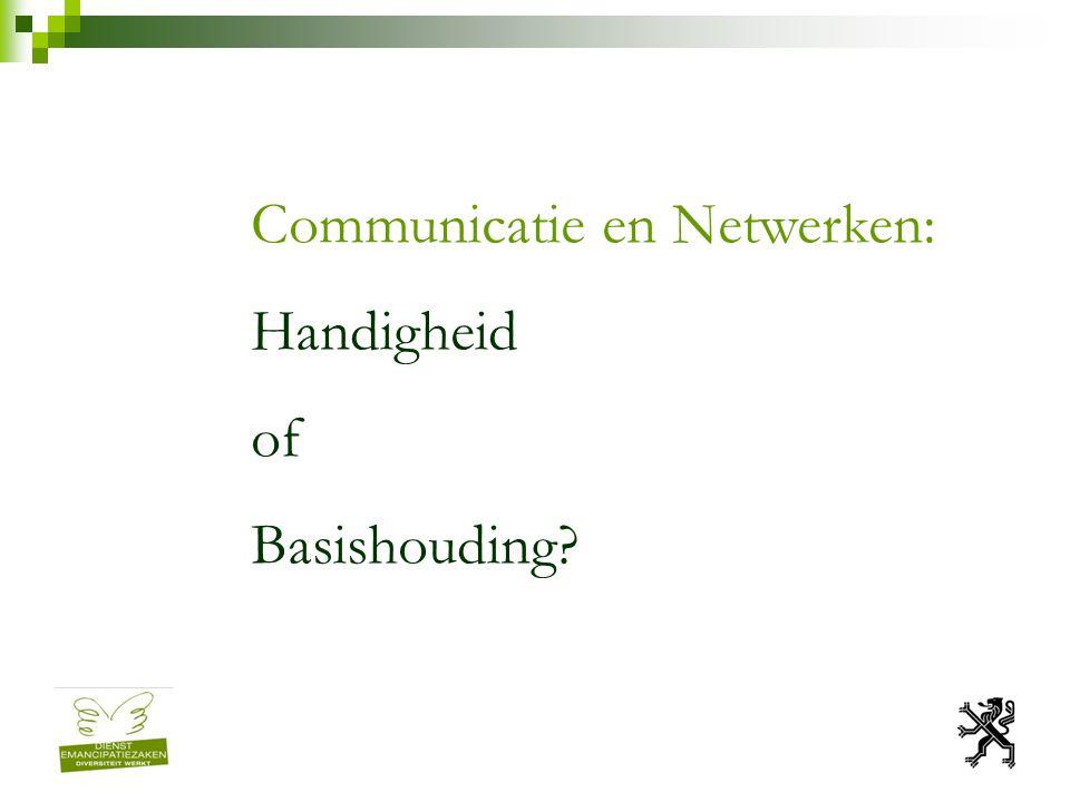 Communicatie en Netwerken: Handigheid of Basishouding?