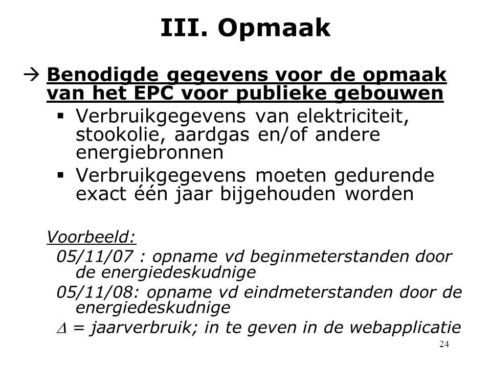 24  Benodigde gegevens voor de opmaak van het EPC voor publieke gebouwen  Verbruikgegevens van elektriciteit, stookolie, aardgas en/of andere energi