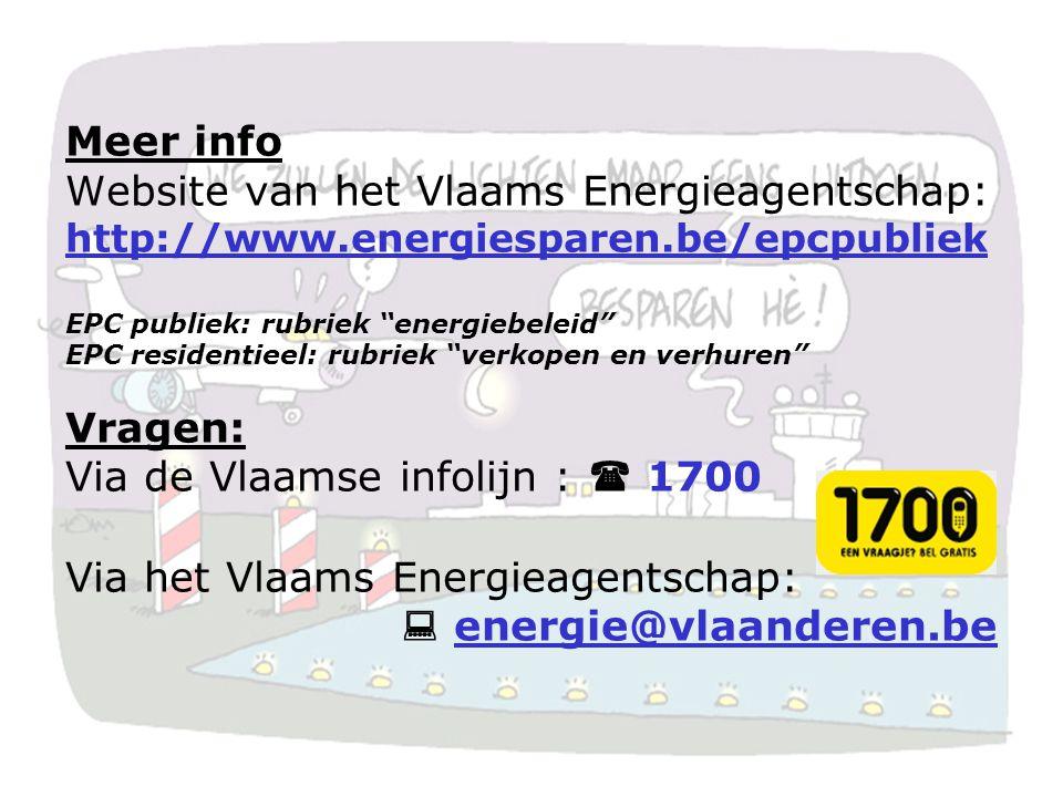 """Meer info Website van het Vlaams Energieagentschap: http://www.energiesparen.be/epcpubliek EPC publiek: rubriek """"energiebeleid"""" EPC residentieel: rubr"""