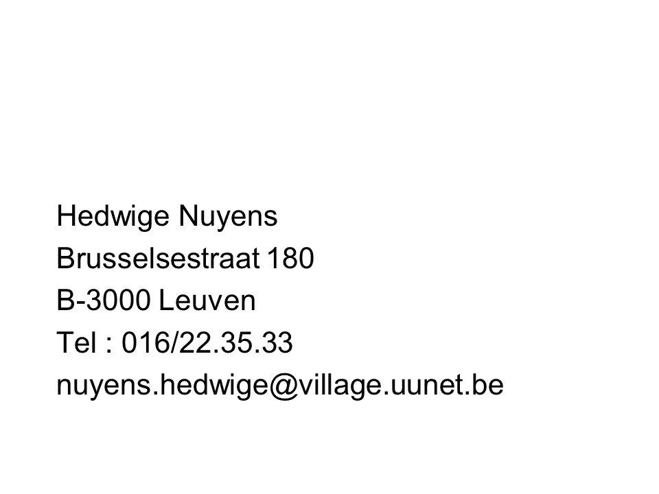 Hedwige Nuyens Brusselsestraat 180 B-3000 Leuven Tel : 016/22.35.33 nuyens.hedwige@village.uunet.be
