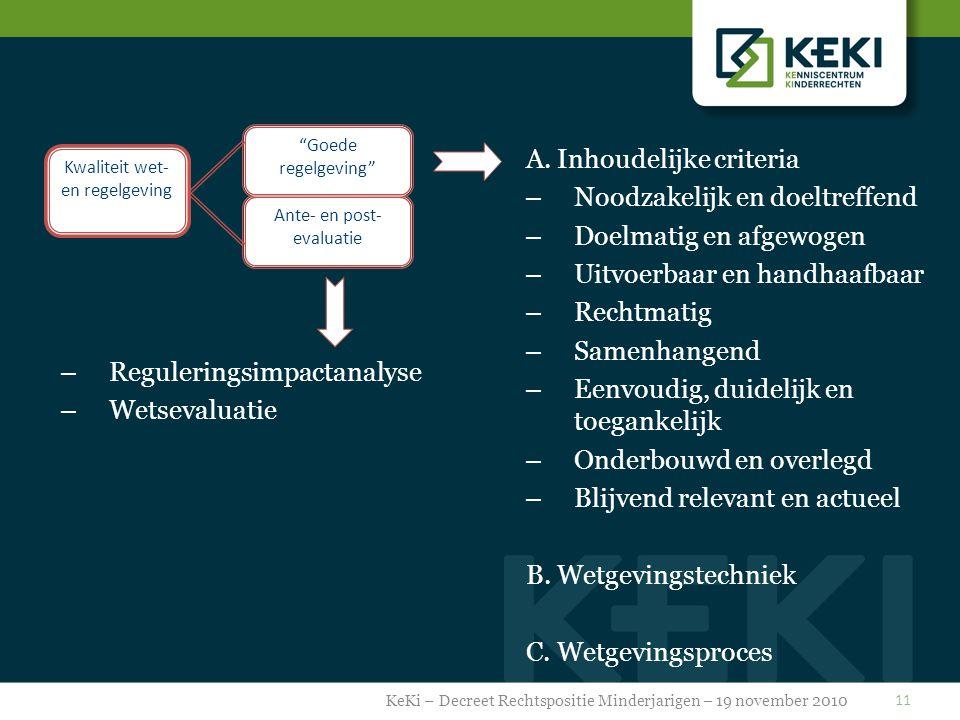 11 Ante- en post- evaluatie Goede regelgeving Kwaliteit wet- en regelgeving A.